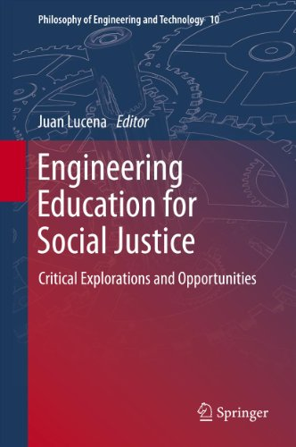Download Engineering Education for Social Justice: Critical Explorations and Opportunities: 10 (Philosophy of Engineering and Technology) Pdf
