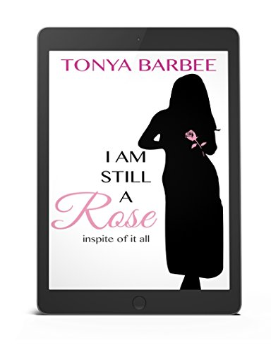 I am Still a Rose: In Spite of it All by [Barbee, Tonya]