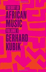 Theory of African Music, Volume I (Chicago Studies in Ethnomusicology)
