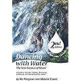 Dancing With Water - The New Science of Water - Second Edition
