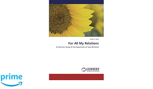 For All My Relations: A Heuristic Study of the Experience of