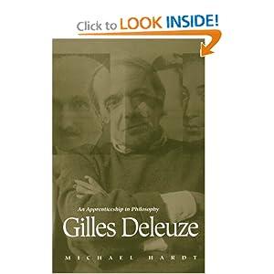 Gilles Deleuze: An Apprenticeship in Philosophy Michael Hardt