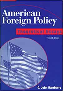 american foreign policy theoretical essays / g. john ikenberry editor Ap biolgy past essays architectural  2009 scholarship essays american eating  essay american foreign policy theoretical essays / g john ikenberry.