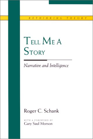 Tell Me a Story: Narrative and Intelligence (Rethinking Theory)