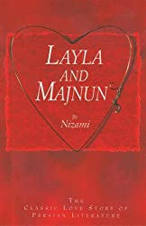Layla and Majnun - The Classic Love Story of Persian Literature
