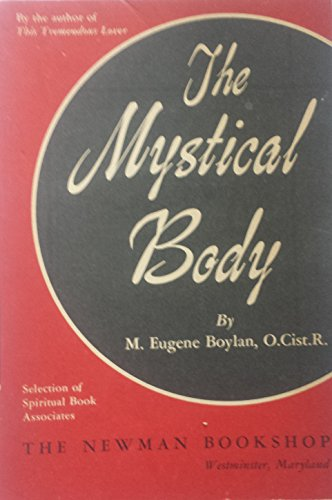 he foundation of the spiritual life (Mystical Body)