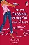 Passion, Betrayal and Killer Highlights, Kyra Davis, 0373895526