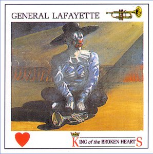 General Lafayette - King Of The Broken Hearts - Plaza Records - PZA 007 - Stores Plaza King