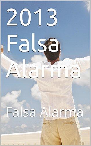2013 Falsa Alarma: Falsa Alarma