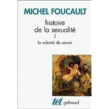 HISTOIRE DE LA SEXUALITÉ T01 : LA VOLONTÉ DE SAVOIR