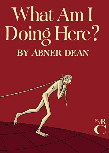 What Am I Doing Here? [Abner Dean] (Tapa Dura)