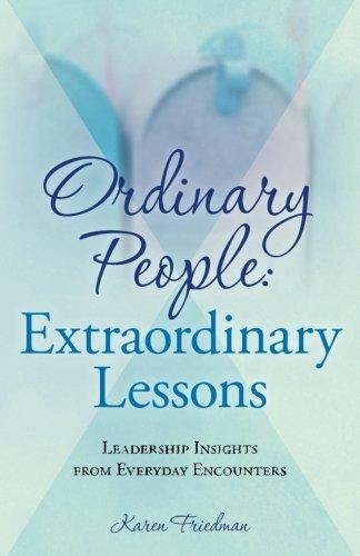 Ordinary People Extraordinary Leadership Encounters