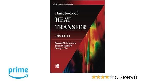 273150e45d083 Amazon.com: Handbook of Heat Transfer (8580000008340): Warren M. Rohsenow,  James P. Hartnett, Young I. Cho: Books