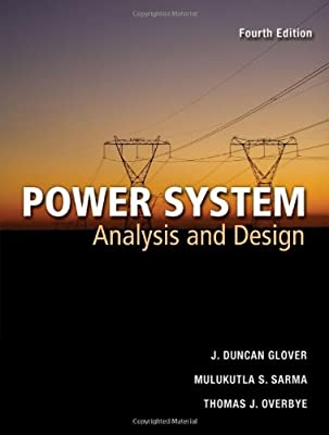 Power Systems Analysis And Design Glover J Duncan Sarma Mulukutla S Overbye Thomas 9780534548841 Amazon Com Books