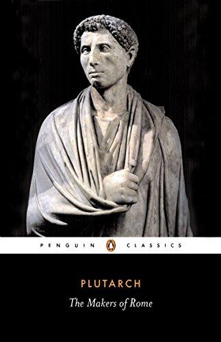 The Makers of Rome: Nine Lives (Penguin Classics)