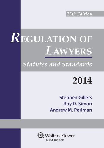 Regulation of Lawyers: Statutes & Standards 2014 Supplement