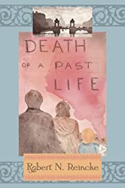 Death of a Past Life 3rd edition by Reincke,…