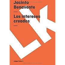 Los intereses creados (Teatro) (Spanish Edition)