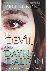 The Devil and Dayna Dalton: (Book 9) A Bulwark Anthology Paperback