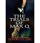 The Trials of Max Q Ciccone, Derek ( Author ) May-30-2012 Paperback