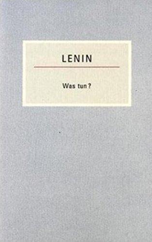 Was tun?: Brennende Fragen unserer Bewegung (Kleine Bücherei des Marxismus-Leninismus)