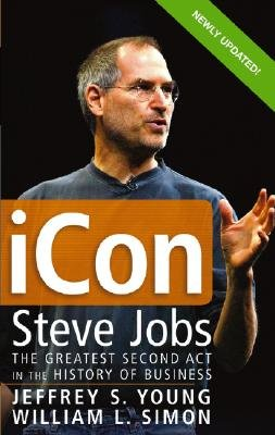 iCon: Steve Jobs, the Greatest Second ACT in the History of Business [ICON UPDATED/E]