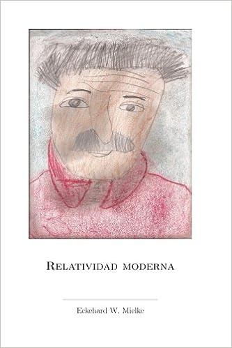 Relatividad Moderna (Spanish Edition): Eckehard W. Mielke ...