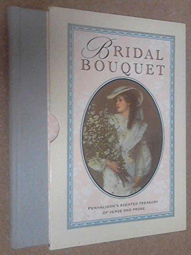 Bridal Bouquet: Penhaligon's Scented Treasury of Verse and Prose