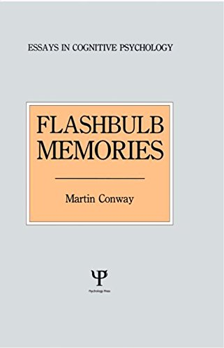 Flashbulb Memories (Essays in Cognitive Psychology)
