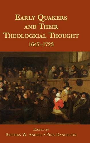 Early Quakers and Their Theological Thought: 1647-1723