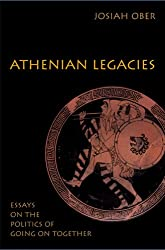 Athenian Legacies: Essays on the Politics of Going On Together