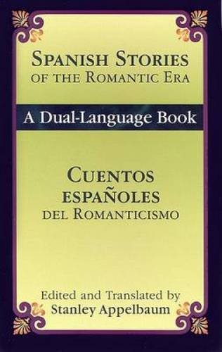 Spanish Stories of the Romantic Era /Cuentos españoles del Romanticismo: A Dual-Language Book (Dover Dual Language Spanish) by Dover Publications