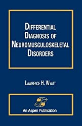 Differential Diagnosis of Neuromusculoskeletal Disorders