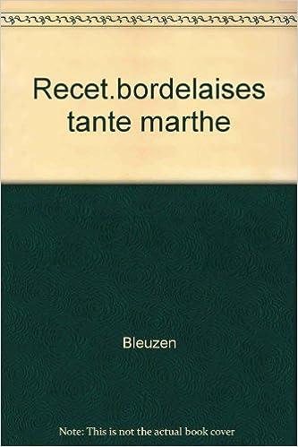 Lire en ligne Les recettes bordelaises de tante Marthe pdf, epub