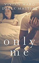 Only Me (A Second Chance Romance): Standalone Dark Romance (The Only Series Book 2)