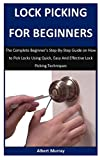 Lock Picking For Beginners: The Complete