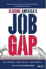 Closing America's Job Gap By Mary Walshok, Tapan Munroe, Henry DeVries Hardcover
