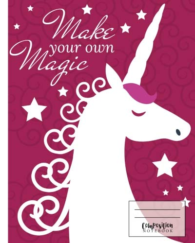 Read Online Make Your Own Magic Composition Notebook: Blank College Ruled 8x10 Notebook with Pink and White Pretty Unicorn Magical Cover PDF