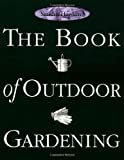 The Book of Outdoor Gardening, Smith and Hawkin Editors, 0761101101