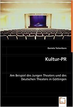 Kultur-PR: Am Beispiel des Jungen Theaters und des Deutschen Theaters in Göttingen