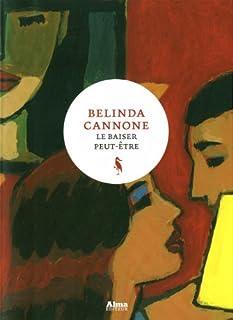 Le baiser peut-être, Cannone, Belinda