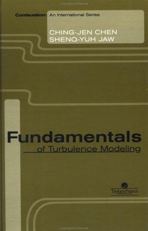 Fundamentals Of Turbulence Modelling (Combustion: An International)
