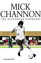 Mick Channon: The Authorised Biography
