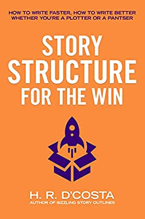 Story Structure for the Win: How to Write Faster, How to Write Better—Whether Youre a Plotter or a Pantser (English Edition) eBook: DCosta, H. R.: Amazon.es: Tienda Kindle