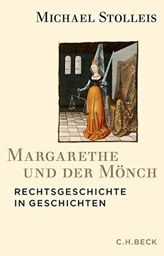 Margarethe und der Mönch: Rechtsgeschichte in Geschichten Gebundenes Buch – 16. Oktober 2015 Michael Stolleis C.H.Beck 340668209X Recht / Allgemeines