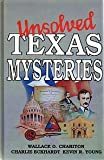 Unsolved Texas Mysteries, Wallace O. Chariton, 1556221363