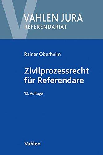 Zivilprozessrecht für Referendare (Vahlen Jura/Referendariat)