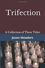 Trifection: A Collection of Three Titles Paperback