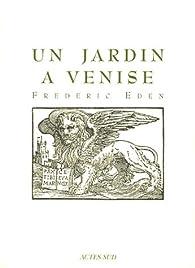 Un jardin à Venise par Frederic Eden