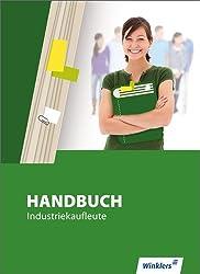 Handbuch für Industriekaufleute: Handbuch Industriekaufleute: Schülerbuch, 6., überarbeitete Auflage, 2012